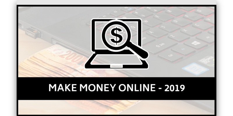 4 Quick and Easy Ways to Make Money Online in 2019