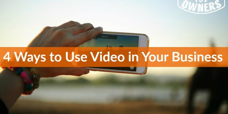 4 Ways You Can Use Video as A Business