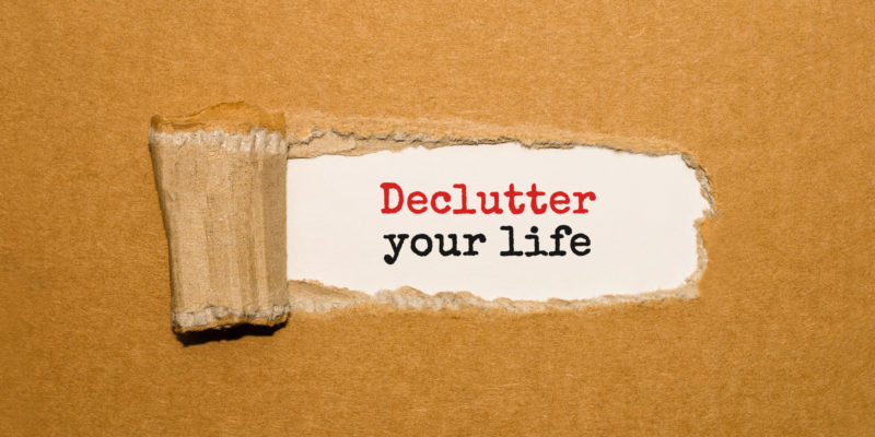How to Unclutter Your Life: Your Complete Guide